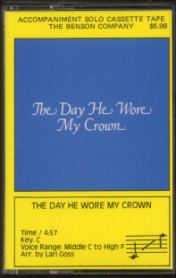 "The Day He Wore My Crown"" Accompaniment Solo Cassette Tape"