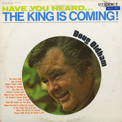 DOUG OLDHAM -  Have You Heard . . . The King Is Coming! - LP